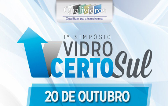 Sindividros-RS prepara simpósio sobre inovações em vidro para outubro