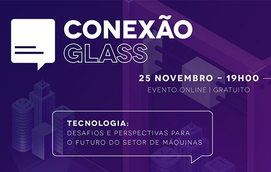Futuro do setor de máquinas é discutido no Conexão Glass
