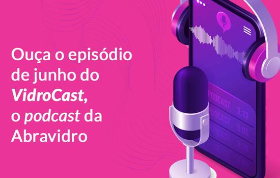 VidroCast comenta edição de junho de O Vidroplano